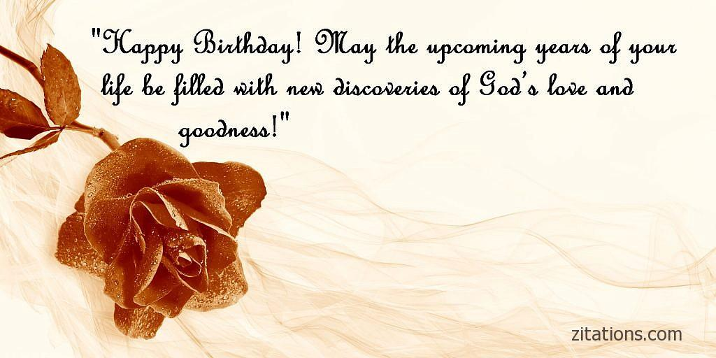 Happy Birthday May The Upcoming Years Of Your Life Be Filled With New Discoveries Gods Love And Goodness