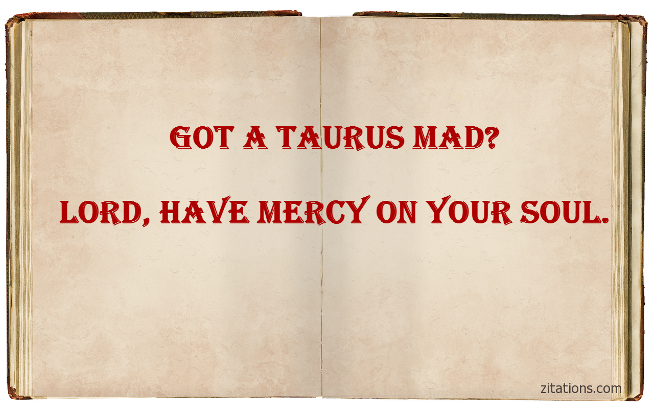 funny taurus quotes - 1