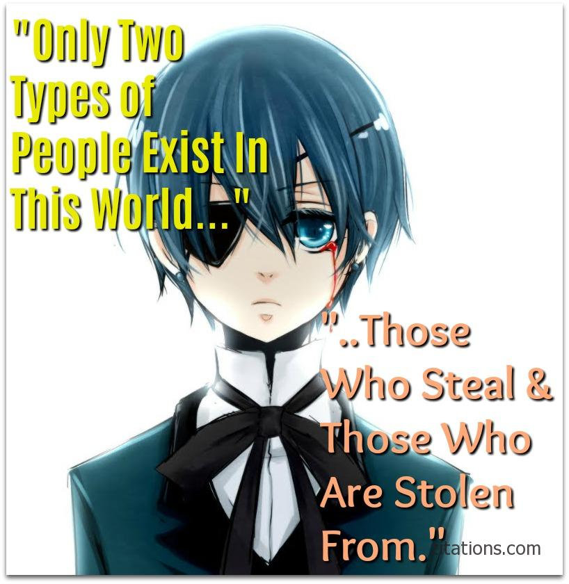 Ciel Phantomohive Quotes - Steal & Stolen