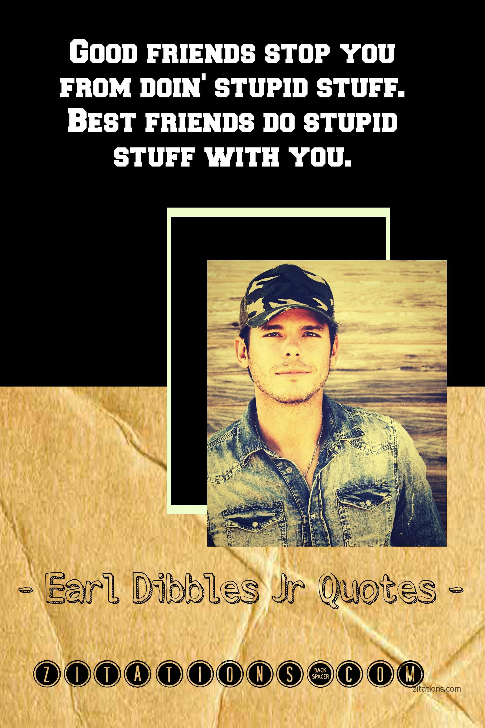Earl Dibbles Jr Quote - Quotes on Friendship