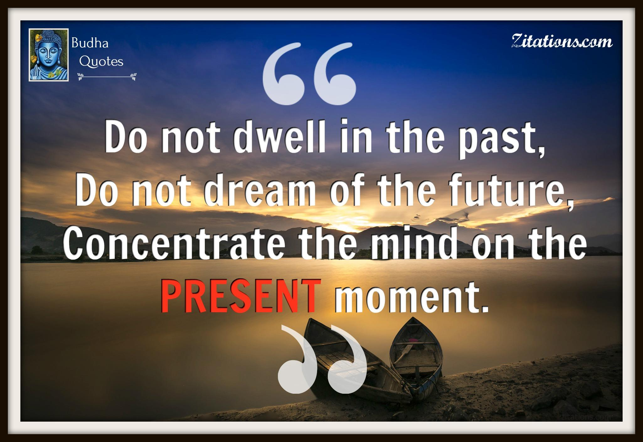 live in the moment quotes - Budha Quotes