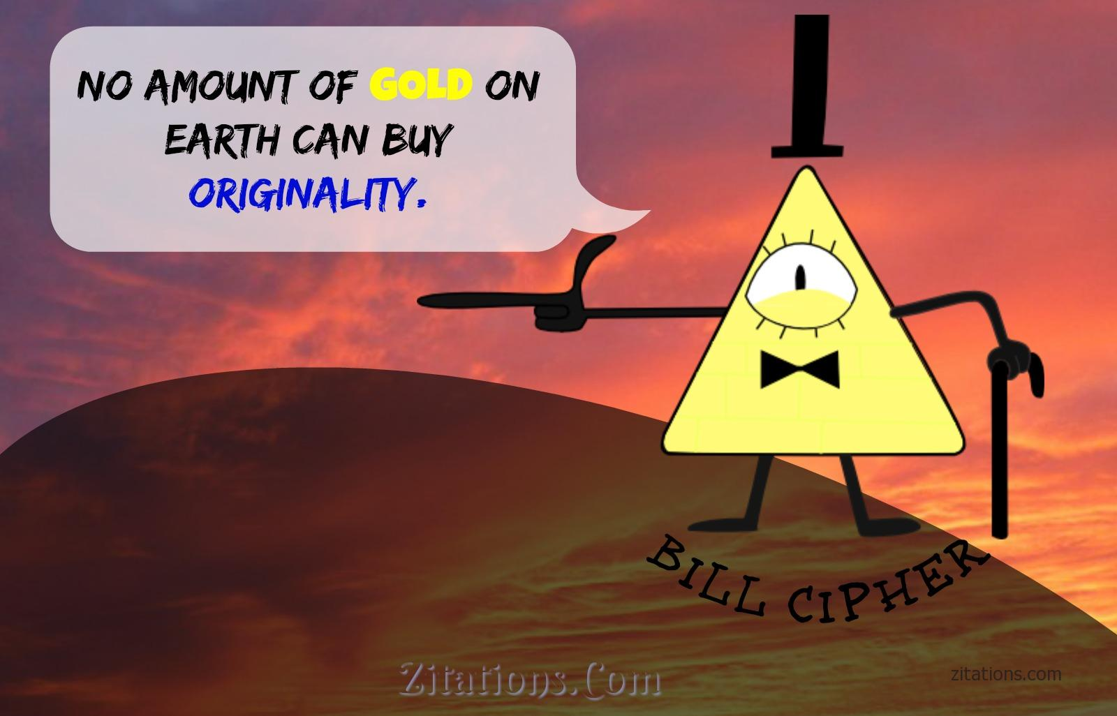 Bill Cipher Quote on originality
